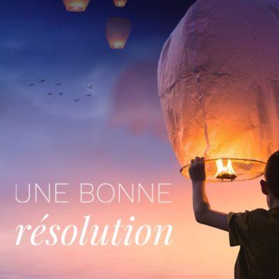Une bonne résolution…